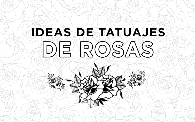 ideas de tatuajes de rosas