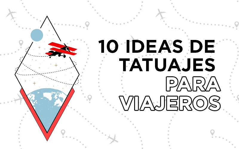 10 ideas de tatuajes para viajeros